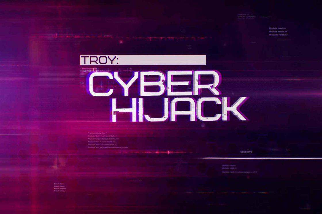 Troy: Cyber Hijack