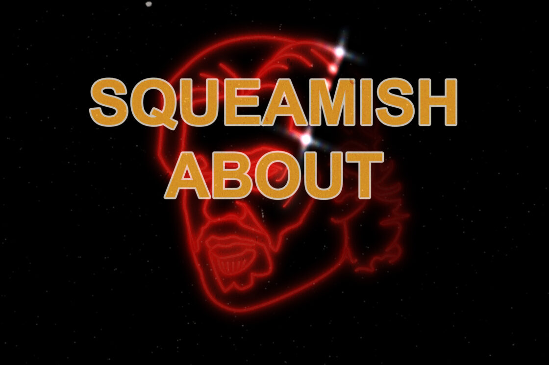Sqeamish About...